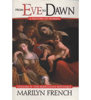 From Eve to Dawn , A History of Women , Volume 2