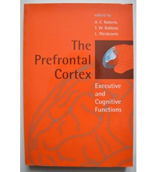 The Prefrontal Cortex - Executive and Cognitive Functions