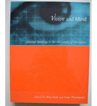 Vision and Mind - Selected Readings in the Philosophy of Perception
