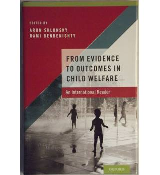 From Evidence to Outcomes in Child Welfare
