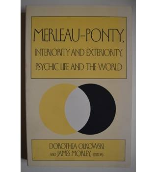 Merleau-Ponty, Interiority and Exteriority, Psychic Life, and the World