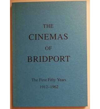 The cinemas of Bridport, The First Fifty Years 1912 - 1962