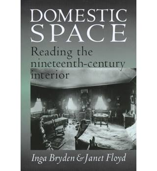Domestic Space: Reading the Nineteenth-century Interior