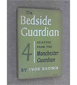 The Bedside 'Guardian' 4. A Selection From The Manchester Guardian 1954-1955