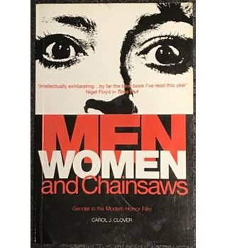 Men Women And Chainsaws: Gender in the modern Horror Film