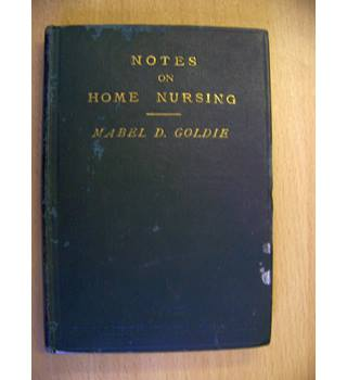 Notes on Home Nursing with hints on hygiene