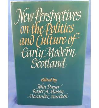 New Perspective on the Politics and Culture of Early Modern Scotland