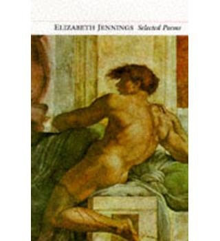 Selected poems [of] Elizabeth Jennings