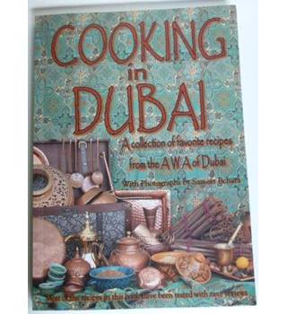 Cooking in Dubai: A collection of favorite recipes from the AWA of Dubai