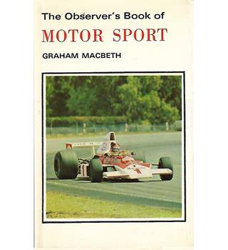 The Observer's Book of MOTOR SPORTS By GRAHAM MACBETH- FREDERICK WARNE & CO LTD - 1975