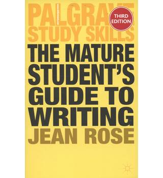 The mature student's guide to writing , study skills