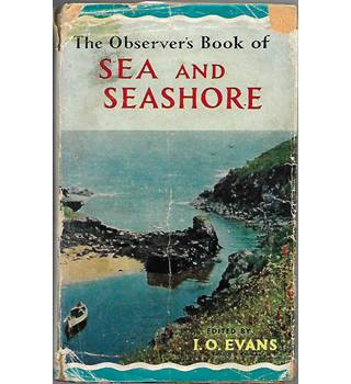 The Observer's Book of sea and seashore - Edited By I. O EVANS - FREDERICK WARNE & CO LTD - 1962