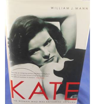Kate: The Woman Who Was Katherine Hepburn