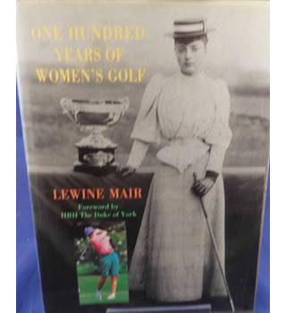 One Hundred Years of Women's Golf