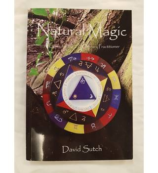 Natural Magic: A Guide for the 21st Century Practitioner