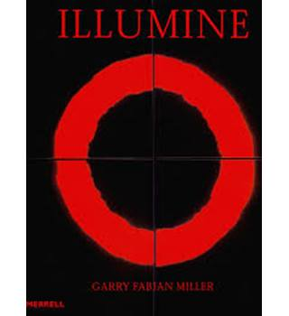 Illumine: Photographs by Garry Fabian Miller - A Retrospective (Photography New Titles)