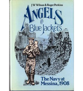 Angels in Blue Jackets: The Navy At Messina, 1908