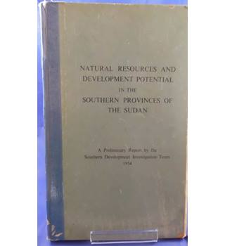 Natural Resources and Development Potential in the Southern Provinces of the Sudan