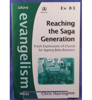 Reaching the Saga Generation: Fresh Expressions of Church for Ageing Baby Boomers
