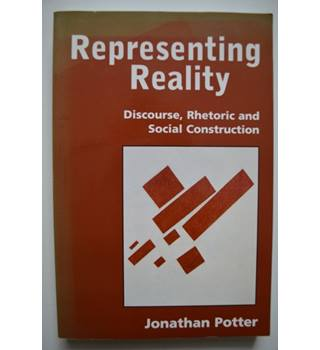 Representing Reality - Discourse, Rhetoric and Social Construction