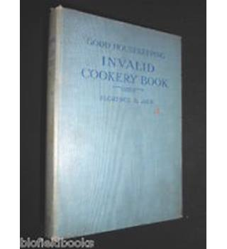 Good Housekeeping Invalid Cookery Book