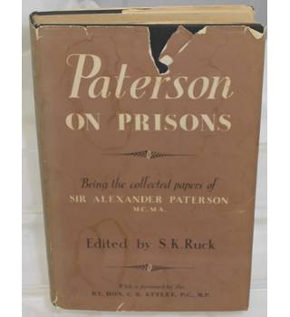Paterson On Prisons - Sir Alexander Paterson - Edited by S.K. Ruck - First Edition 1951