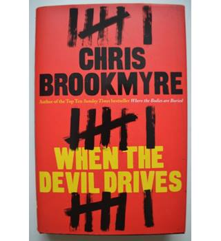 When the Devil Drives - Christopher Brookmyre - Signed 1st Edition