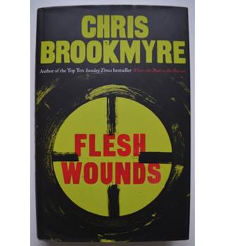 Flesh Wounds - Christopher Brookmyre - Signed 1st Edition