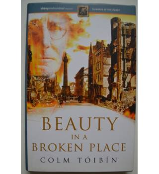 Beauty in a Broken Place - Colm Toibin - Signed 1st Edition