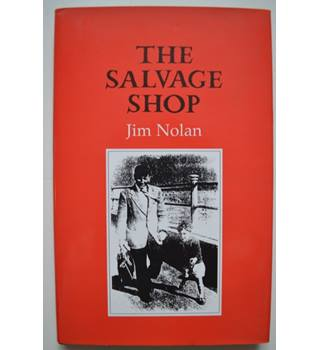The Salvage Shop - Jim Nolan - Signed 1st Edition