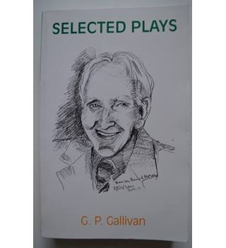 Selected Plays - G.P. Gallivan - Signed