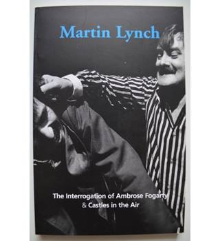 The Interrogation of Ambrose Fogarty - Martin Lynch - Signed 1st Edition