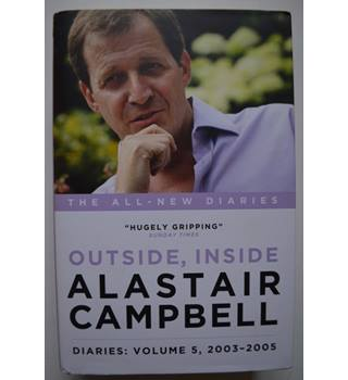 Outside, Inside - Alastair Campbell Diairies: Volume 5, 2003 - 2005 - SIGNED