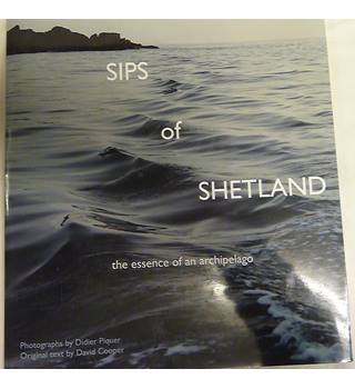 SIPS OF SHETLAND the essence of an archipelago