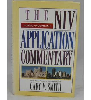 NIV Application Commentary:  Hosea, Amos, Micah