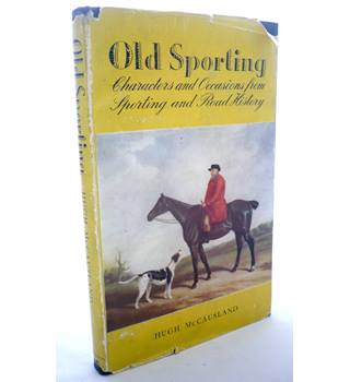 Old Sporting: Characters and Occasions from Sporting and Road History