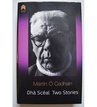 Dha Sceal: Two Stories By Mairtin O Cadhain
