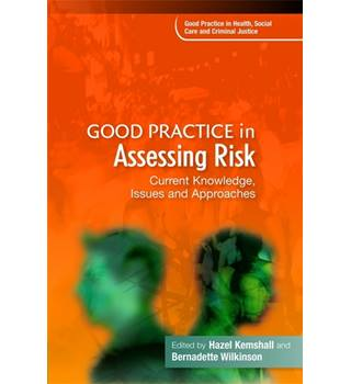 Good Practice in Assessing Risk : Current Knowledge, Issues and Approaches