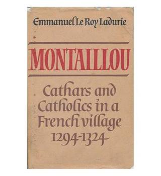 Montaillou: Cathars and Catholics in a French Village, 1294-1324