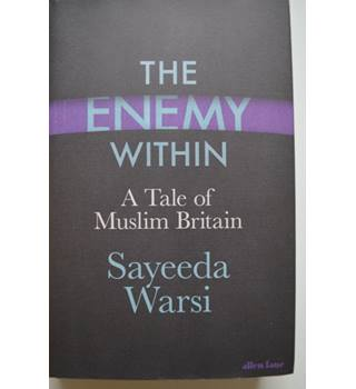 The Enemy Within - A Tale of Muslim Britain - Sayeeda Warsi - Signed 1st Edition