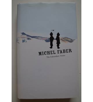The Fahrenheit Twins - Michel Faber - Signed 1st Edition