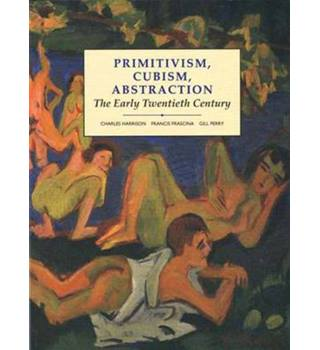 Primitivism, Cubism, Abstraction - The Early Twentieth Century