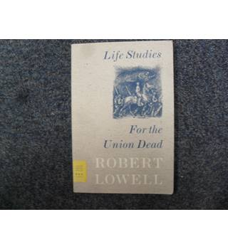 Life Studies/For the Union Dead