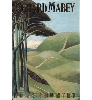 Home Country - Richard Mabey - Signed 1st Edition