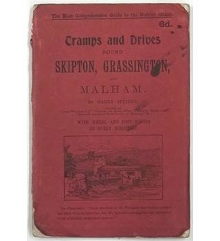 Tramps and Drives Round Skipton, Grassington, and Malham [1903]