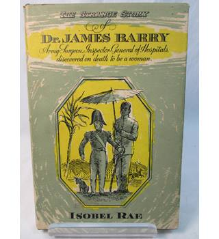 The Strange Story of Dr. James Barry