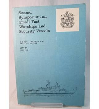 Proceedings of the Second Symposium on Small Fast Warships and Security Vessels