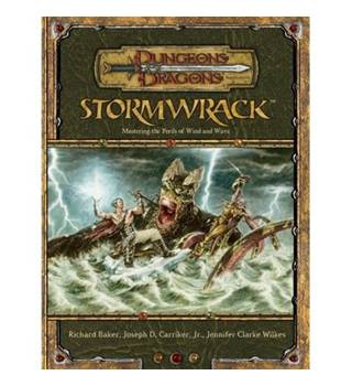 Stormwrack: Mastering the Perils of Wind and Wave (Dungeons and Dragons v3.5 Supplement)