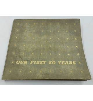 Our First Fifty Years