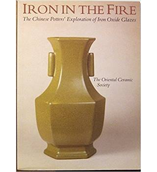 Iron in the Fire: Chinese Potters' Exploration of Iron Oxide Glazes